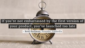 Don't' Be Scared – Launch Your Startup Early!