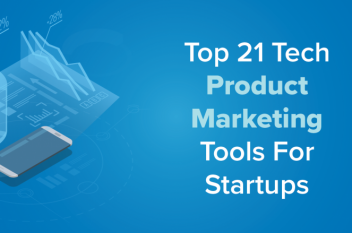 Top 21 Tech Product Marketing Tools For Startups