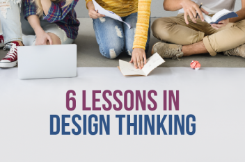 Design Thinking – 6 Lessons in Innovation and Marketing Excellence