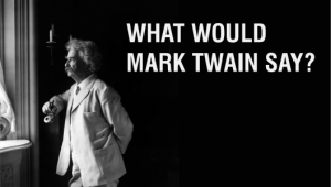 Keeping Up With Tectonic Shifts in Marketing: What Would Mark Twain Say?