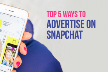 Top 5 Ways to Advertise on Snapchat