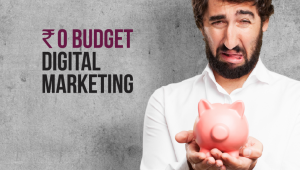 Start Digital Marketing on a Zero Budget