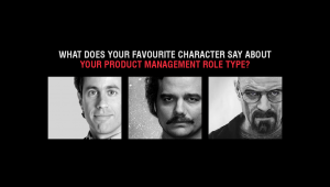 Your Favourite Character Reveals The Product Management Job You're Meant For
