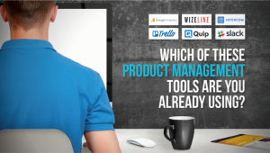 Which of These Product Management Tools are You Already Using?