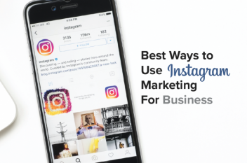 Best Ways to Use Instagram Marketing For Business