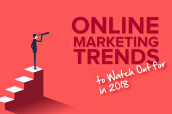 Online Marketing Trends to Watch Out for in 2018!
