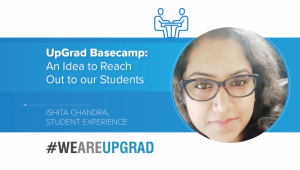 UpGrad BaseCamp: An Idea to Reach Out to our Students