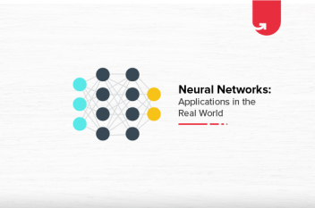 Neural Networks: Applications in the Real World