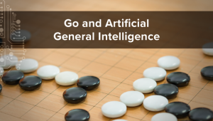 Go and the Challenge to Artificial General Intelligence
