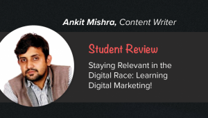 UpGrad Student Ankit Mishra on Staying Relevant in the Digital Race