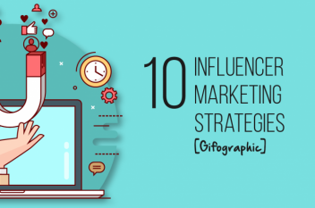 10 Influencer Marketing Strategies You Should Know [Gifographic]