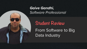 Gaive Gandhi on Moving from a Software Job to the Big Data Industry