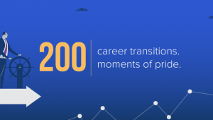200 Career Transitions. 200 Moments of Pride.