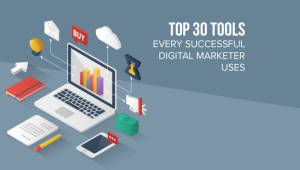 Top 30 Tools Every Successful Digital Marketer Uses