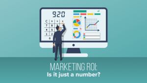 Marketing ROI: Is it just a Number?