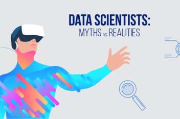 Data Scientists: Myths vs Realities