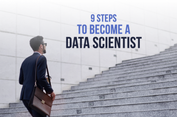 How to Become a Data Scientist – Answer in 9 Easy Steps
