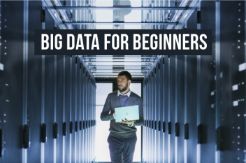 Big Data Tutorial for Beginners: All You Need to Know