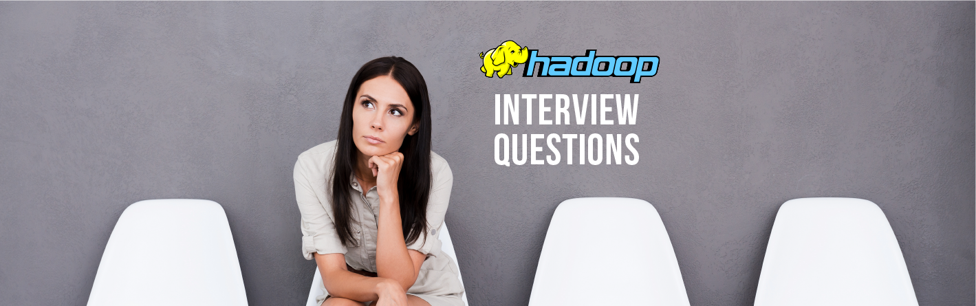 Top 15 Hadoop Interview Questions and Answers in 2018 | upGrad blog