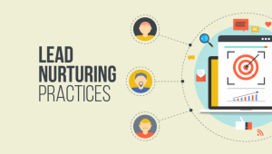 8 Lead Nurturing Strategies to Convert them into Happy Customers