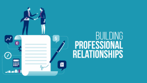 Building Strong and Steady Professional Relationships – Tactics, Tools & Techniques