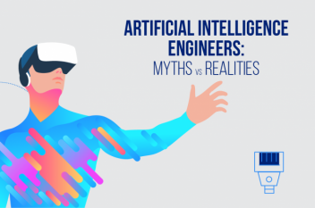 Artificial Intelligence Engineers: Myths vs. Realities