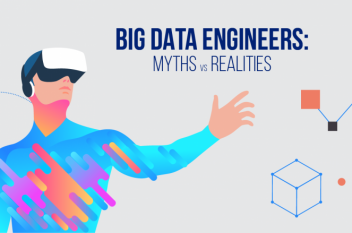 Big Data Engineers: Myths vs. Realities