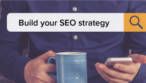 How to Build your SEO Strategy from Scratch!