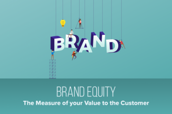 Brand Equity: The Measure of Your Value to the Customer