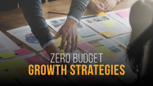 5 Strategies to Grow your Startup when You have No Budget