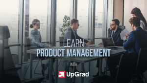 Why Learn Product Management From UpGrad