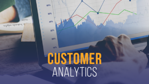 What is Customer Analytics and Why it matters?