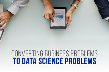 Converting Business Problems to Data Science Problems
