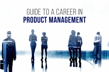 A Complete Guide to a Career In Product Management