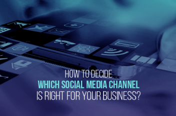 How to Choose Which Social Media Platform is Right for your Business in 2020