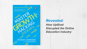 Revealed: How UpGrad Disrupted the Online Education Industry