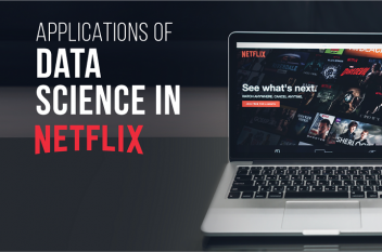 Applications of Data Science and Machine Learning in NETFLIX