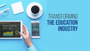 Ways in Which Digital Tools Are Transforming the Education Industry