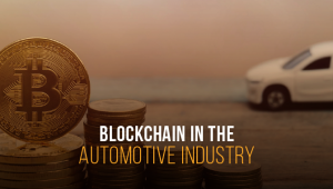 7 ways Blockchain is Revolutionizing the Automotive Industry