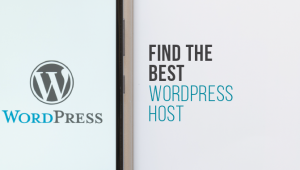 Things to Look Out For When Trying to Find the Best WordPress Host