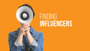 Influencers and You: How and Where to Find the Best Ones