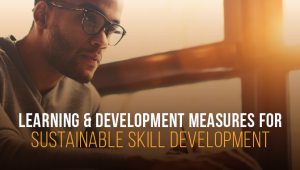 How Learning & Development can be Adapted for Sustainable Skill Development