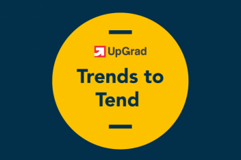 UpGrad Trends to Tend [October 2018]