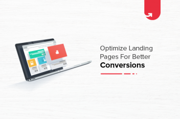 10 ways to Optimize Landing Pages for Better Conversion Rates
