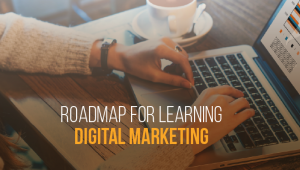 Roadmap for Learning Digital Marketing