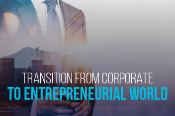 How I Transitioned from Corporate to Entrepreneurial World