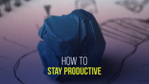 What Should Young Entrepreneurs do to Stay Productive