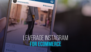 17 Ways to Leverage Instagram for your E-commerce Business