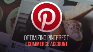 How to Optimize Your eCommerce Pinterest Account