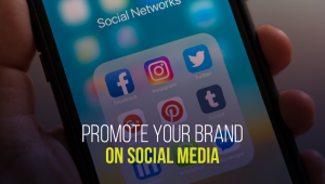 How to Effectively Promote Your Brand on Social Media